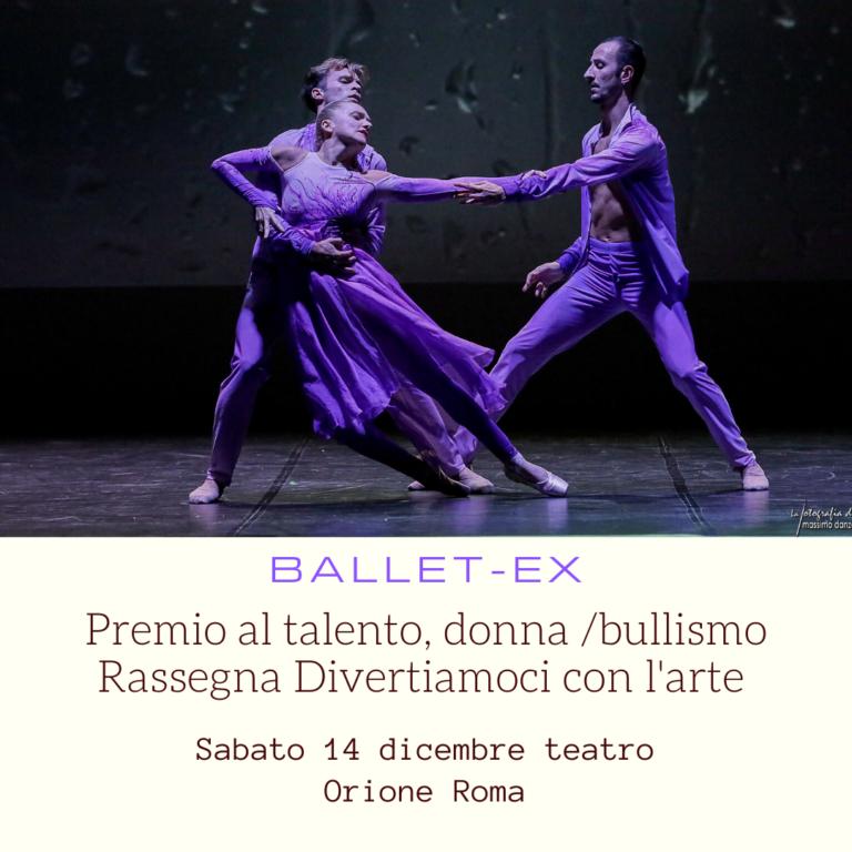 BALLET-EX | Divertiamoci con l'arte – Premio al talento premio allo donna e al bullismo